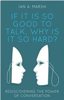 If It is So Good To Talk, Why Is it So Hard? front cover