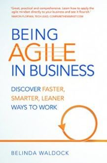 Being Agile in Business front cover